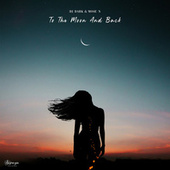 To the moon and back by DJ Dark
