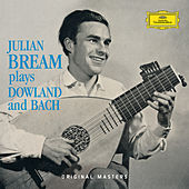 Julian Bream Plays Dowland And Bach by Julian Bream