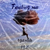 Feeling Me by Mutallib