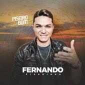 Piseiro Bom by Fernando Pisadinha