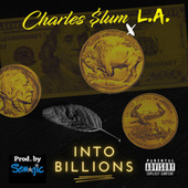 Into Billions by Charles $lum