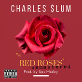 1000 Red Roses by Charles $lum