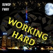 Working Hard (feat. Ouwop) by Fwhy