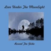 Love Under the Moonlight von Round the Globe