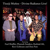 Divine Radiance Live! von Tisziji Muñoz