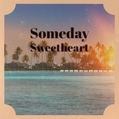 Someday Sweetheart de Marilyn Monroe, Victor Young, Tampa Red, Frankie Laine, Dinah Shore, Coleman Hawkins, Fletcher Henderson, Jim Reeves, Archie Shepp, Alex North