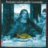 Poslední večeře podle Leonarda by Fenix