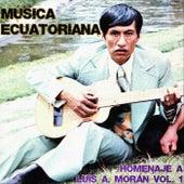 Música Ecuatoriana: Homenaje a Luis A. Morán, Vol. 1 by Various Artists