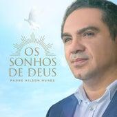 Os Sonhos de Deus de Padre Nilson Nunes
