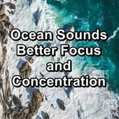 Ocean Sounds Better Focus and Concentration by Ocean Waves For Sleep (1)