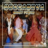 Bossanova Night Fever by Various Artists