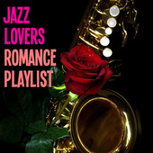 Jazz Lovers Romance Playlist de Various Artists
