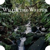 Willie the Weeper by Various Artists