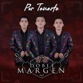 Por Tenerte by Grupo Doble Margen