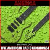Distant Love (Live) de America