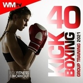40 Kick Boxing Group Training 2021 For Fitness & Workout (Unmixed Compilation for Fitness & Workout 140 Bpm / 32 Count) von Workout Music Tv