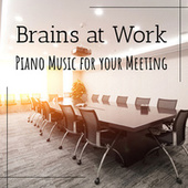 Brains at Work : Piano Music for your Meeting de Various Artists
