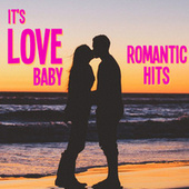 It's Love Baby Romantic Hits by Various Artists