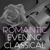 Romantic Evening Classical by Various Artists