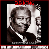 The Excitement Is Gone (Live) de B.B. King