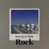 How Far to Little Rock by Various Artists