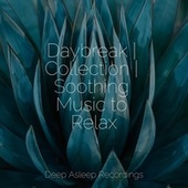 Daybreak | Collection | Soothing Music to Relax by Sleeping Baby Songs
