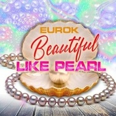 Beautiful Like Pearl by Euro-K