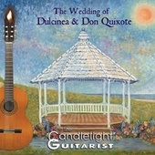 The Wedding of Dulcinea & Don Quixote by The Candlelight Guitarist
