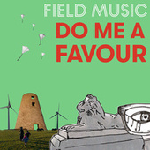 Do Me a Favour by Field Music