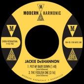 Put My Baby Down / The Foolish One von Jackie DeShannon