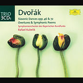 Dvorák: Slavonic Dances op. 46 & op. 72; Overtures and Symphonic Poems von Symphonie-Orchester des Bayerischen Rundfunks