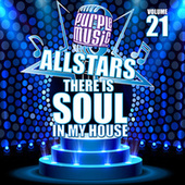 There is Soul in My House: Purple Music All Stars 21 von Various Artists