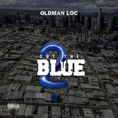 Out the Blue 2 by Old Man Loc