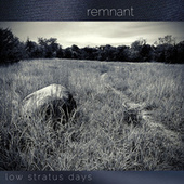 Low Stratus Days by Remnant