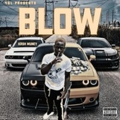 Blow by Kash Muney