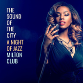 The Sound of the City : a Night of jazz Milton club de Various Artists