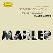 Mahler: Symphony No. 6 by Berliner Philharmoniker