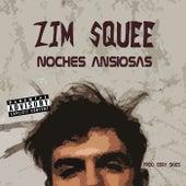 Noches Ansiosas von Zim Squee