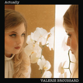 Actually by Valerie Broussard