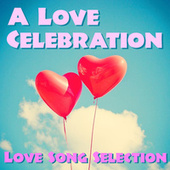 A Love Celebration Love Song Selection von Various Artists