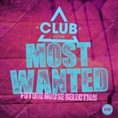 Most Wanted - Future House Selection, Vol. 49 de Various Artists
