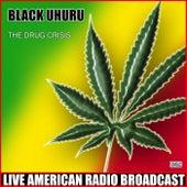 The Drug Crisis (Live) by Black Uhuru
