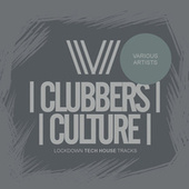 Clubbers Culture: Lockdown Tech House Tracks by Various Artists