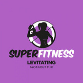 Levitating (Workout Mix) von Super Fitness