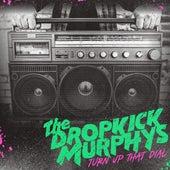 Turn Up That Dial von Dropkick Murphys