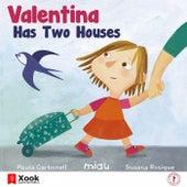 Valentina Has Two Houses de Paula Carbonell