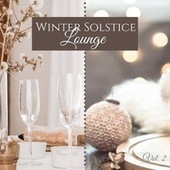 Winter Solstice Lounge, Vol.2 - Xmas Chill Lounge for a Warm Christmas Eve Candlelight Dinner de Various Artists