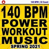 140 Bpm Power Workout Music! Spring 2021 (32 Count Powerful Motivated Music for Your High Intensity Interval Training) [Unmixed Workout Music Ideal for Gym, Jogging, Running, Cycling, Cardio and Fitness] von DJ Workout Instructor