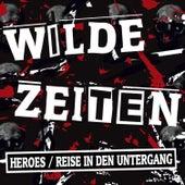 Heroes / Reise in den Untergang (2020 Remastered) de Wilde Zeiten