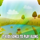 17 Kids Songs to Play Along by Canciones Infantiles